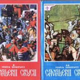 CAVALERII CRUCII de HENRYK SIENKIEWICZ (2 VOLUME) - Roman