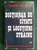 Dictionar de citate si locutiuni straine - Barbu Marian / Bucuresti 1973, Alta editura