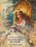 Elvira Bogdan , Talismanul de safir , Editura Ion Creanga , 1985 , exemplar semnat olograf de autoare ,CARTE  POVESTI,FORMAT MARSTARE BUNA