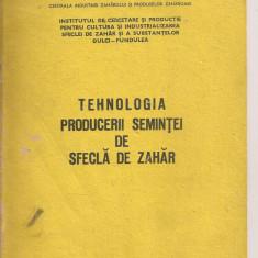 (C4131) TEHNOLOGIA PRODUCERII SEMINTEI DE SFECLA DE ZAHAR, BUCURESTI, 1988, INSTITUTUL DE CERCETARE FUNDULEA