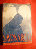 N.Vladulescu -SAVONAROLA - Prima Ed. 1944