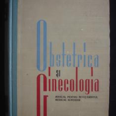 OBSTETRICA SI GINECOLOGIA - MANUAL PENTRU INVATAMANTUL MEDICAL SUPERIOR