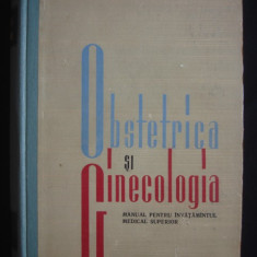 OBSTETRICA SI GINECOLOGIA - MANUAL PENTRU INVATAMANTUL MEDICAL SUPERIOR - Carte Obstretica Ginecologie