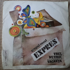 GRUPUL VOCAL EXPRES Vrei Nu Vrei Vacanta Rosu si Negru Dumitru vinyl single disc - Muzica Pop electrecord, VINIL