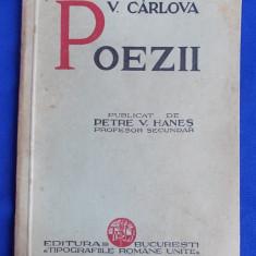 VASILE CARLOVA - POEZII [ VOLUM PUBLICAT DE PETRE V.HANES ] - BUCURESTI - 1936 - Carte de colectie