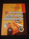 BOGDAN GHILIC MICU, MARIAN STOICA - ACTIVITATILE IN SOCIETATEA INFORMATIONALA