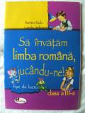 """SA INVATAM LIMBA ROMANA JUCANDU-NE! Fise de lucru Clasa a III-a"", Dumitra Radu / Camelia Jimborean, 2003. Format mare, ilustrata. Absolut noua, Clasa 3, Alta editura"