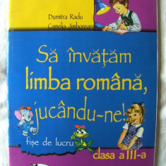 """SA INVATAM LIMBA ROMANA JUCANDU-NE! Fise de lucru Clasa a III-a"", Dumitra Radu / Camelia Jimborean, 2003. Format mare, ilustrata. Absolut noua - Manual scolar, Clasa 3"