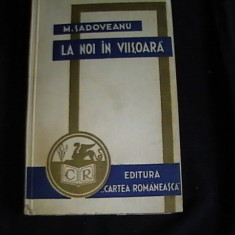 LA NOI IN VIISOARA- 1934- M. SADOVEANU-, Alta editura