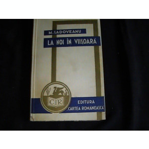LA NOI IN VIISOARA- 1934- M. SADOVEANU-