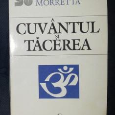 Angelo Morretta CUVANTUL SI TACEREA Ed. Tehnica 1994