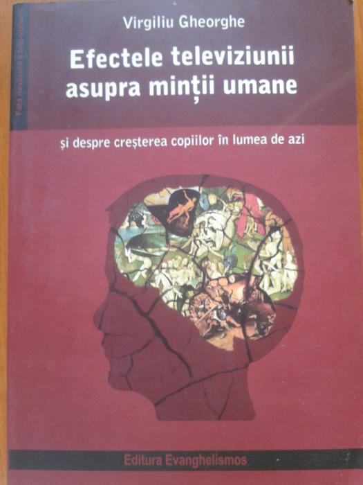 EFECTELE TELEVIZIUNII ASUPRA MINTII UMANE - Virgiliu Gheorghe