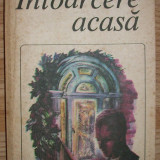 C.P. Snow - Intoarcere acasa - Roman, Anul publicarii: 1983