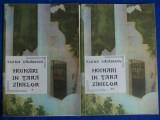 ELENA VACARESCU - HOINARI IN TARA ZANELOR * 2 VOL.  - ILUSTRATII - 1991