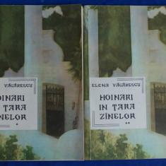 ELENA VACARESCU - HOINARI IN TARA ZANELOR * 2 VOL. - ILUSTRATII - 1991 - Carte de povesti
