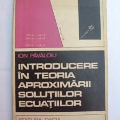 Introducere in teoria aproximarii solutiilor ecuatiilor - Carte Matematica
