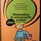 Carte - Dan Branzei, Dumitru Golesteanu, Maria Golesteanu, Aurelian Costache - Matematica in concursurile scolare - clasele IV-VI