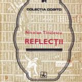 REFLECTII de NICOLAE TITULESCU - Roman, Anul publicarii: 1985