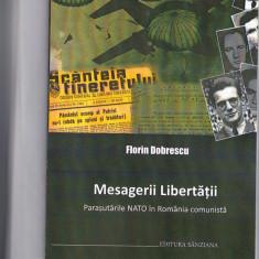 MESAGERII LIBERTATII PARASUTARILE NATO IN ROMANIA COMUNISTA F DOBRESCU LEGIONARI