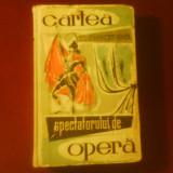 N. Negrea Cartea spectatorului de opera - Carte Arta muzicala