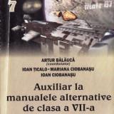 ALGEBRA. GEOMETRIE. AUXILIAR LA MANUALELE ALTERNATIVE PT CALASA A VII A de ARTUR BALAUCA ED. TAIDA - Culegere Matematica
