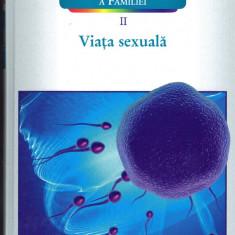 Enciclopedia medicala a familiei, vol. 2 - Viata sexuala, LAROUSSE Altele