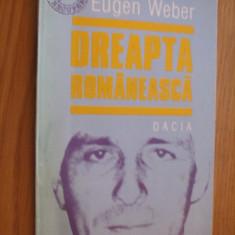 DREAPTA ROMANEASCA -- Eugen Weber - 1995, 126 p. Altele