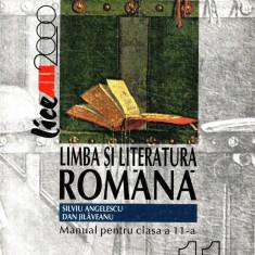 LIMBA SI LITERATURA ROMANA - MANUAL PT CLASA A XI A de S. ANGELESCU ED. ALL - Manual scolar all, Clasa 11