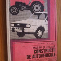 Masini si Utilaje  * CONSTRUCTII DE AUTOVEHICULE - Gh. Fratila - 1985,  331 p.