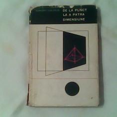 De la punct la a patra dimensiune-Geometria pentru toti-Egmont Colerus - Carte Matematica