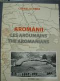 AROMANII - Les Aroumains / The Aromanians de CORNELIU BEDA ( lb franceza/lb engleza)m, Alta editura