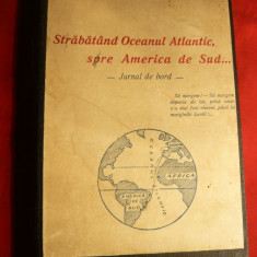 Mihail Negru -Strabatand Oc.Atlantic, spre America de Sud -ed.cca.1939, autograf - Carte de calatorie