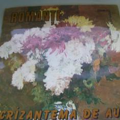 ROMANTE CRIZANTEMA DE AUR 1 SI 2 DISC VINIL - Muzica Clasica electrecord