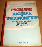 PROBLEME DE ALGEBRA SI TRIGONOMETRIE ( clasele IX - X ) - Pirsan / Lazanu, Alta editura