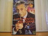 JULES VERNE - LUPTA PENTRU MILIOANE - ROMAN DE AVENTURI - ED . BEBE BUCURESTI , 1993 - 208 PAG ., Alta editura