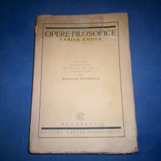 OPERE FILOSOFICE VASILE CONTA - Carte veche