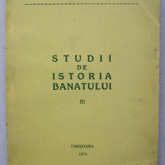 Studii de Istoria Banatului (vol III) - colectiv - Istorie