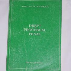 DREPT PROCESUAL PENAL- PARTEA GENERALA- ION NEAGU - Carte Drept penal