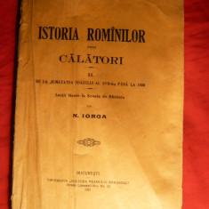 N.Iorga -Istoria Romanilor prin Calatori vol.II-Jum.sec.XVII-1800-Ed.I - 1921 - Istorie