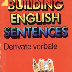 BUILDING ENGLISH SENTENCES. DERIVATELE VERBALE de EUGENE J. HALL - Curs Limba Engleza teora
