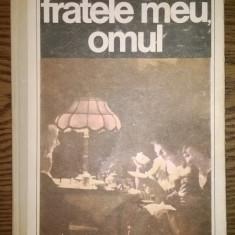 Carte -Henriette Yvonne Stahl - Fratele meu, omul, Alta editura, 1989