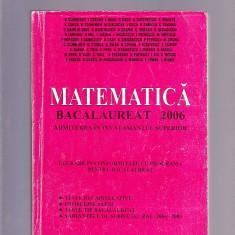 MATEMATICA -BACALAUREAT 2006 -ADMITEREA IN INVATAMANTUL SUPERIOR - Culegere Matematica