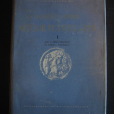 SCURTA ISTORIE A ARTELOR PLASTICE IN REPUBLICA POPULARA ROMANIA volumul I - ARTA ROMANEASCA IN EPOCA FEUDALA - Album Arta