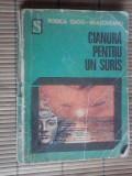 RODICA OJOG-BRASOVEANU  -  CIANURA PENTRU UN SURAS   colectia'Scorpionul'  /  1976