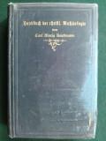 Handbuch der christlichen archaologie von Carl Maria Kaufmann  1905, Alta editura