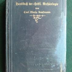 Handbuch der christlichen archaologie von Carl Maria Kaufmann 1905