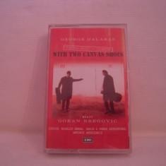 Vand caseta audio George Dalaras-With Two Canvas Shoes, originala ! - Muzica Drum and Bass emi records, Casete audio