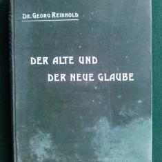 Vechea și noua credință o contribuție Autor dr. Georg Reinhold Editata la Viena - 1908