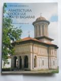 CARTE -ARHITECTURA EPOCII LUI MATEI BASARAB-REPERTORIUL EDIFICIILOR DE CULT, BUCURESTI