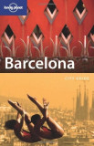 """Lonely Planet: """"Barcelona City Guide"""" - Ghid Turistic/Calatorie, Alta editura"""